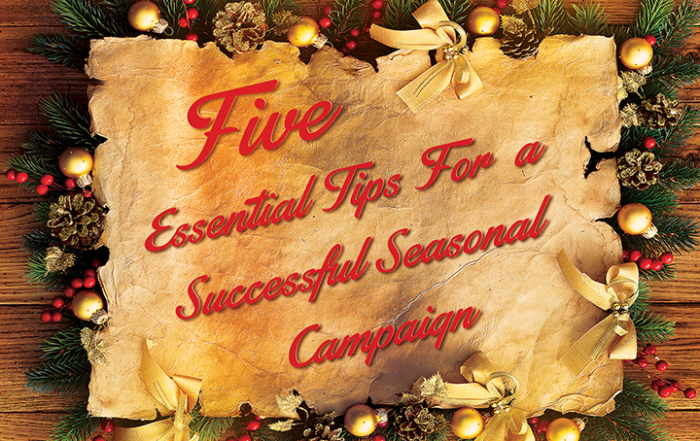 Top 5 Essential Tips For a Successful Seasonal Campaign
